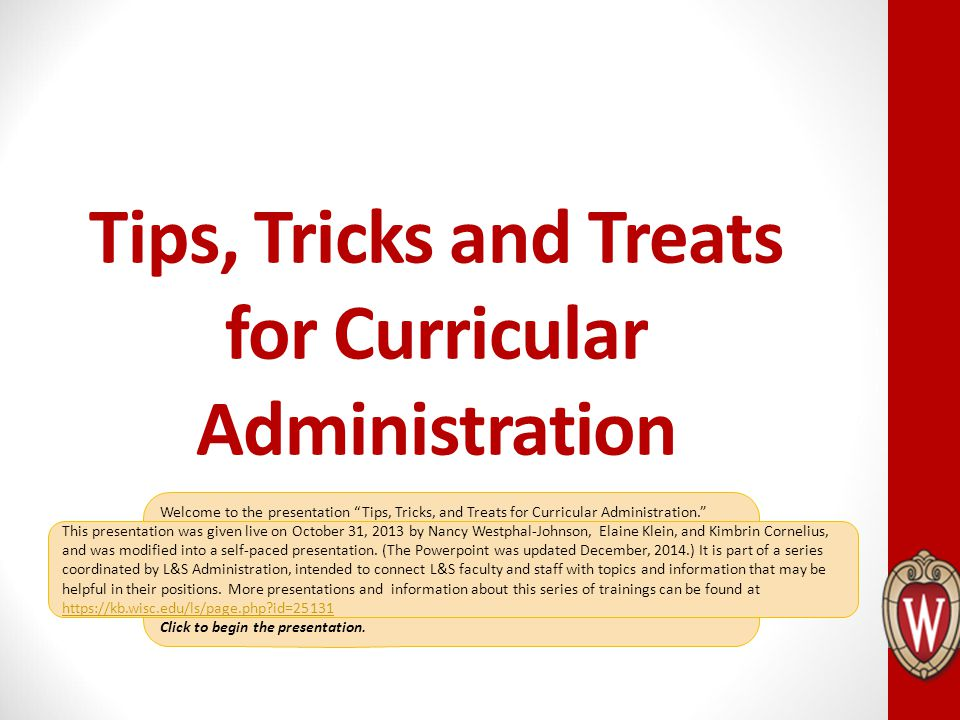 Tips, Tricks and Treats for Curricular Administration