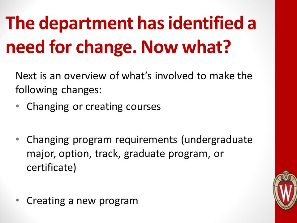 The department has identified a need for change. Now what
