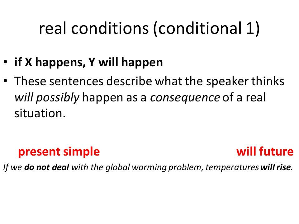 real conditions (conditional 1)