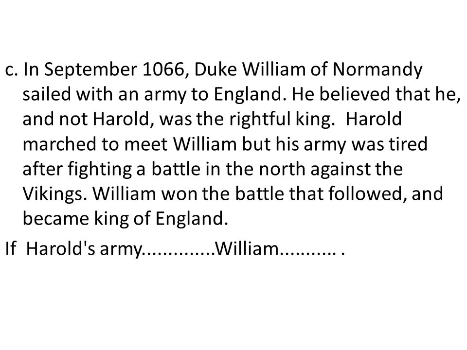 c. In September 1066, Duke William of Normandy sailed with an army to England.