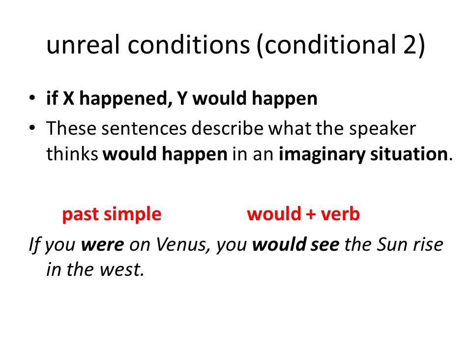 unreal conditions (conditional 2)