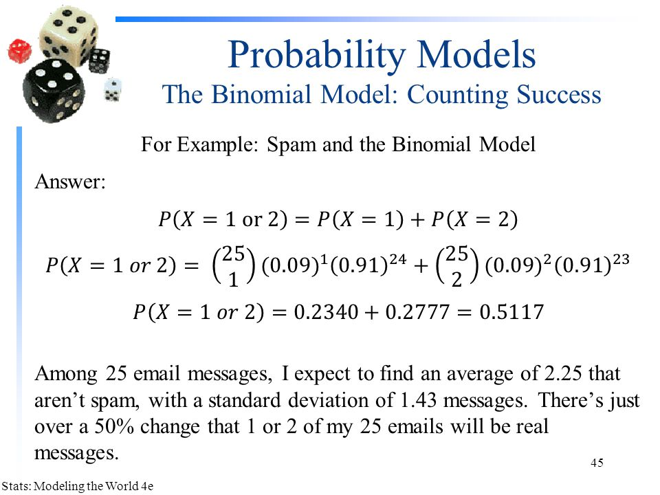 Probability Models The Binomial Model: Counting Success