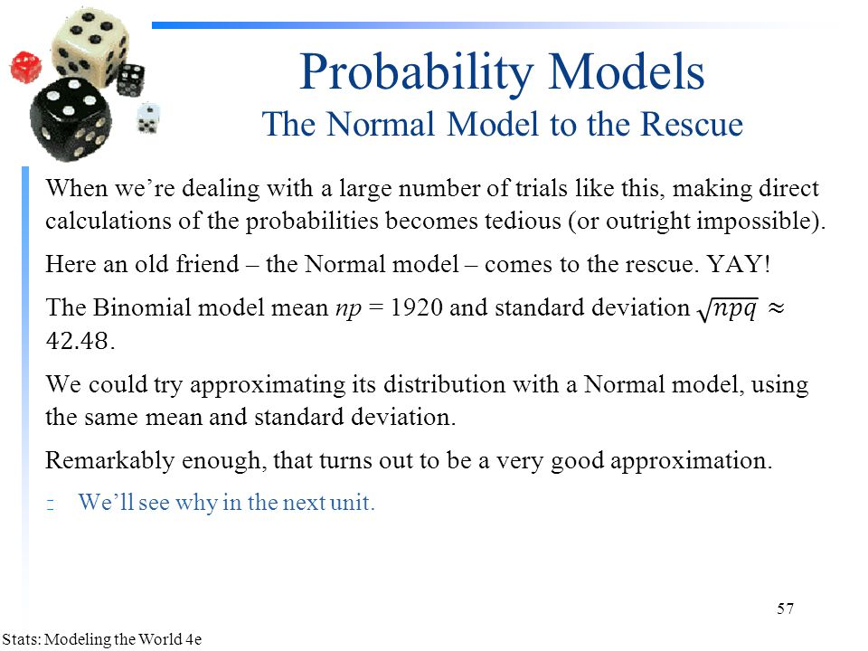Probability Models The Normal Model to the Rescue
