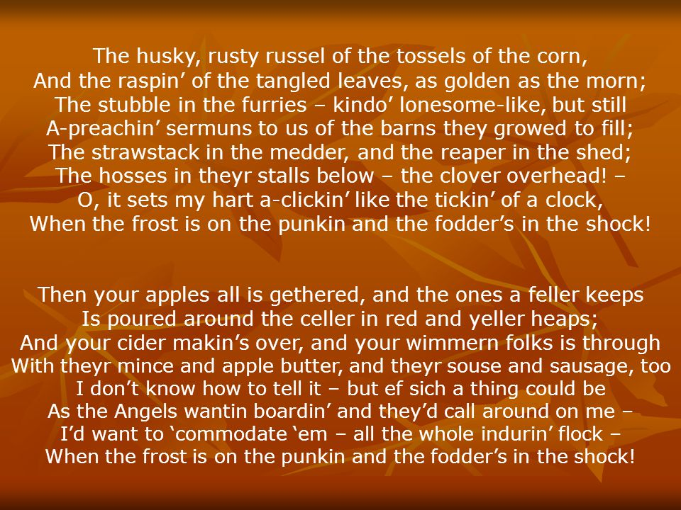 The husky, rusty russel of the tossels of the corn,