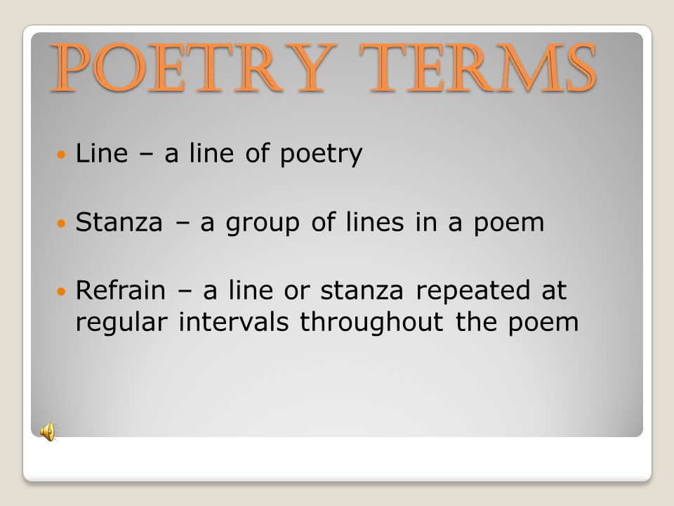 POETRY TERMS Line – a line of poetry