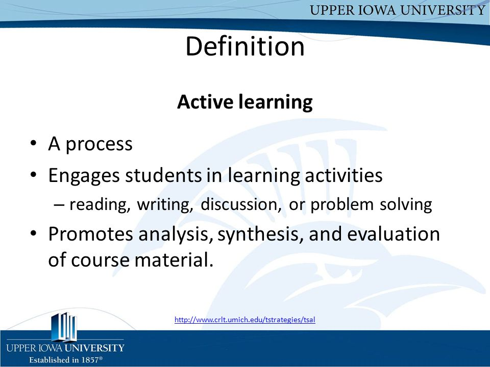 Definition Active learning A process