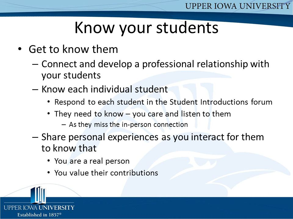 Know your students Get to know them