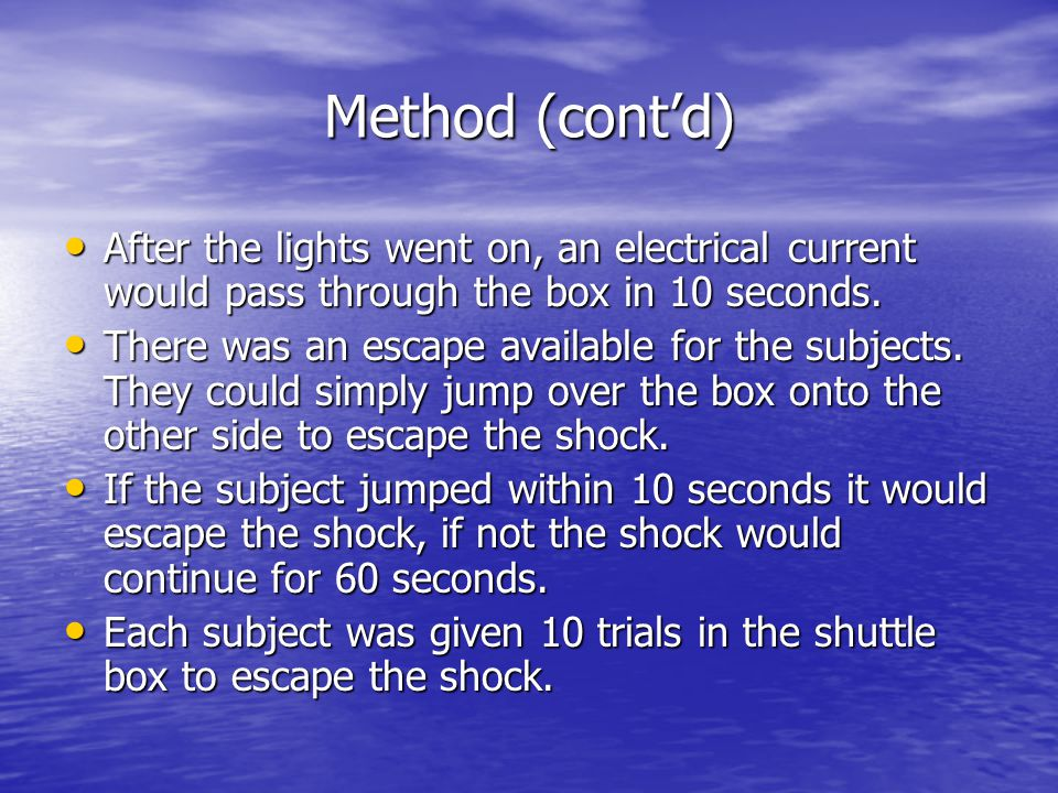 Method (cont'd) After the lights went on, an electrical current would pass through the box in 10 seconds.