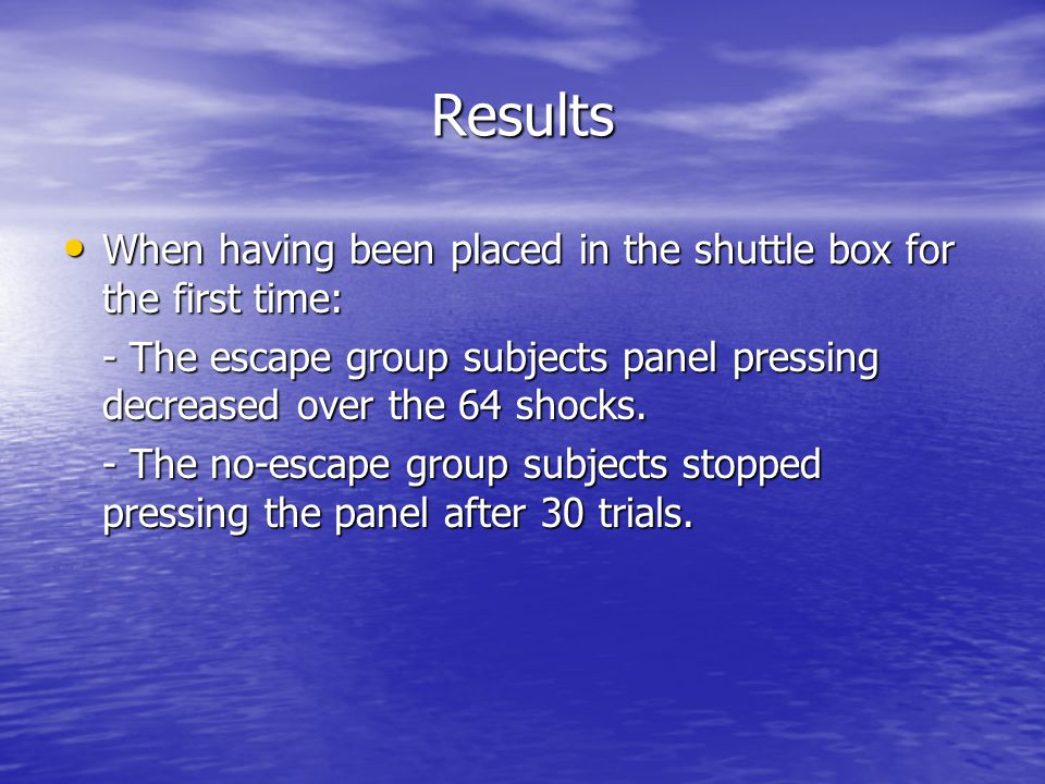Results When having been placed in the shuttle box for the first time: