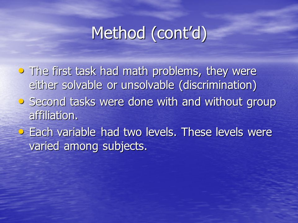 Method (cont'd) The first task had math problems, they were either solvable or unsolvable (discrimination)