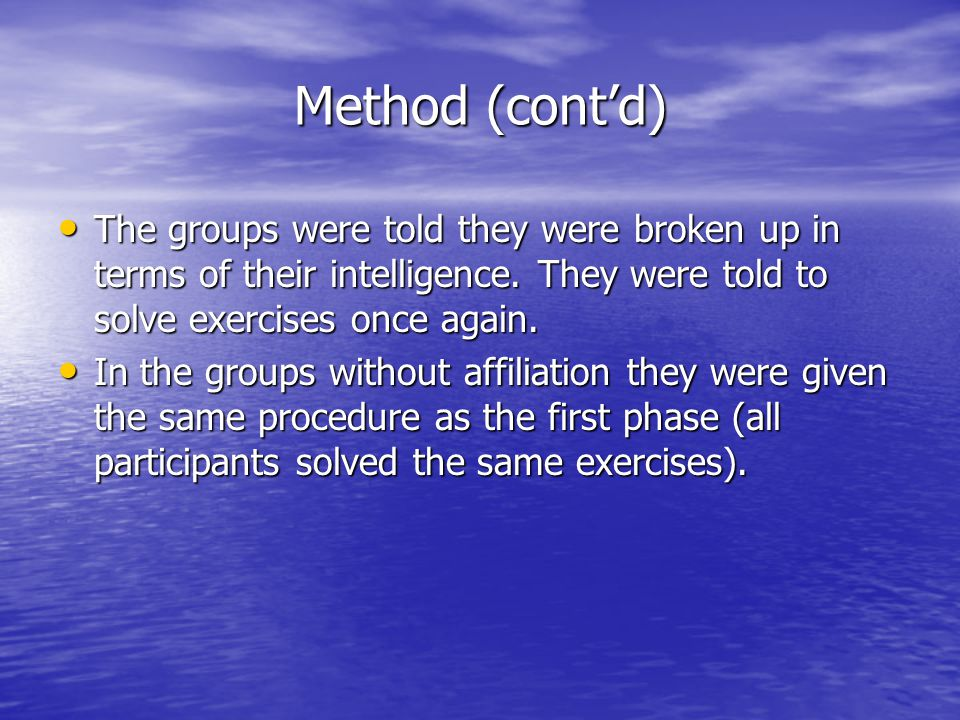 Method (cont'd) The groups were told they were broken up in terms of their intelligence. They were told to solve exercises once again.