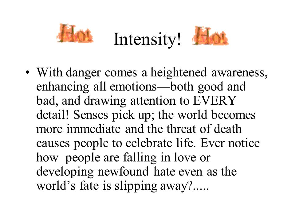 Intensity!