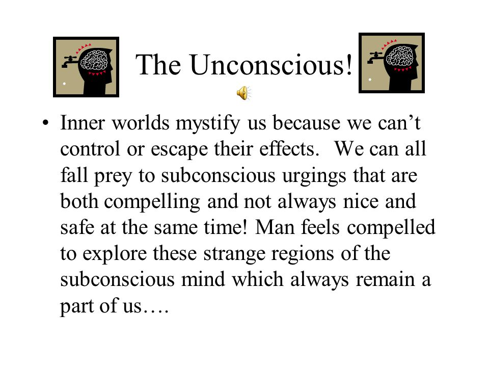 The Unconscious!