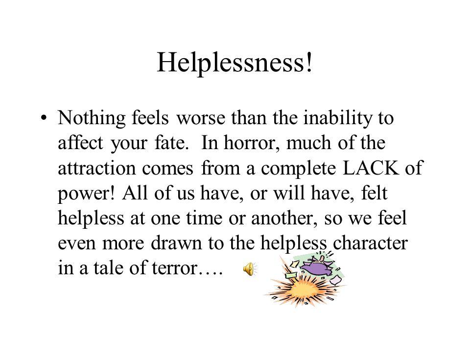 Helplessness!