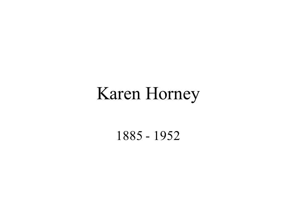 Karen Horney 1885 - 1952