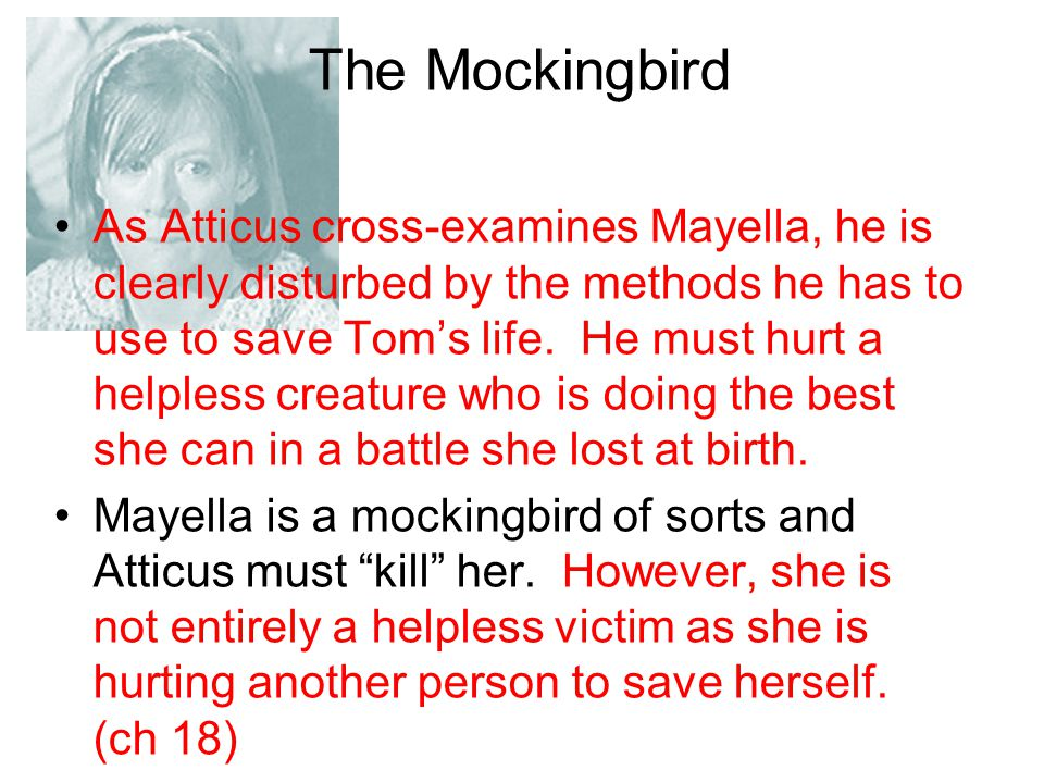 symbolism of the mockingbird in to Get an answer for 'in chapter ten of to kill a mockingbird, what is the symbolic meaning of the mockingbird' and find homework help for other to kill a mockingbird questions at enotes.