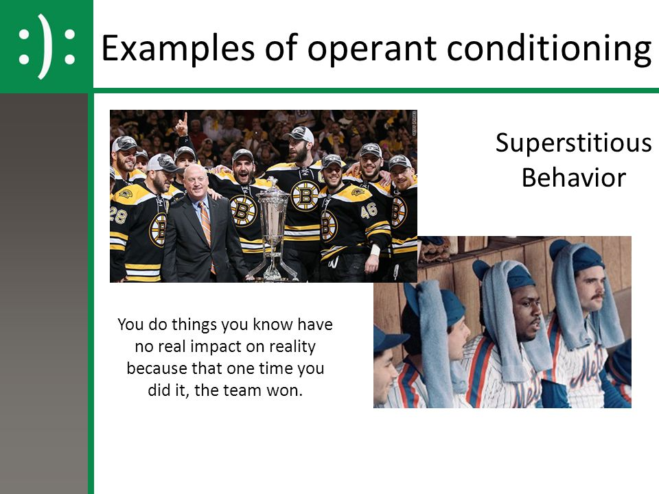 Examples of operant conditioning