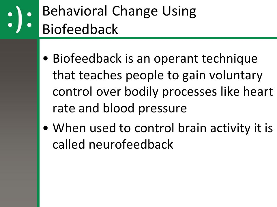 Behavioral Change Using Biofeedback