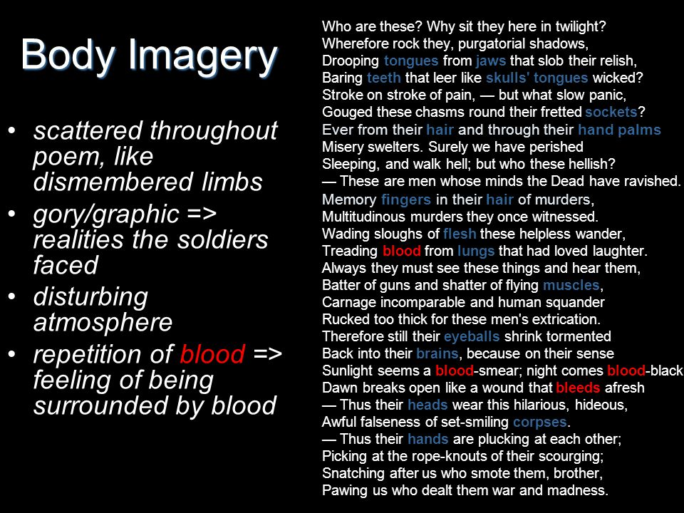 Body Imagery scattered throughout poem, like dismembered limbs