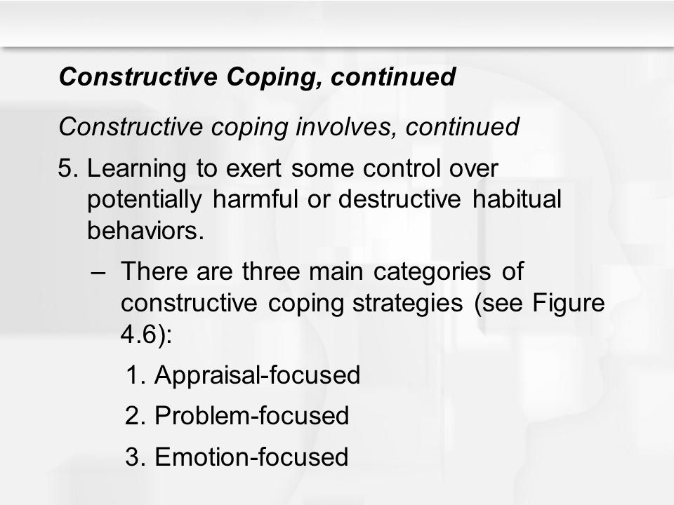 Constructive Coping, continued