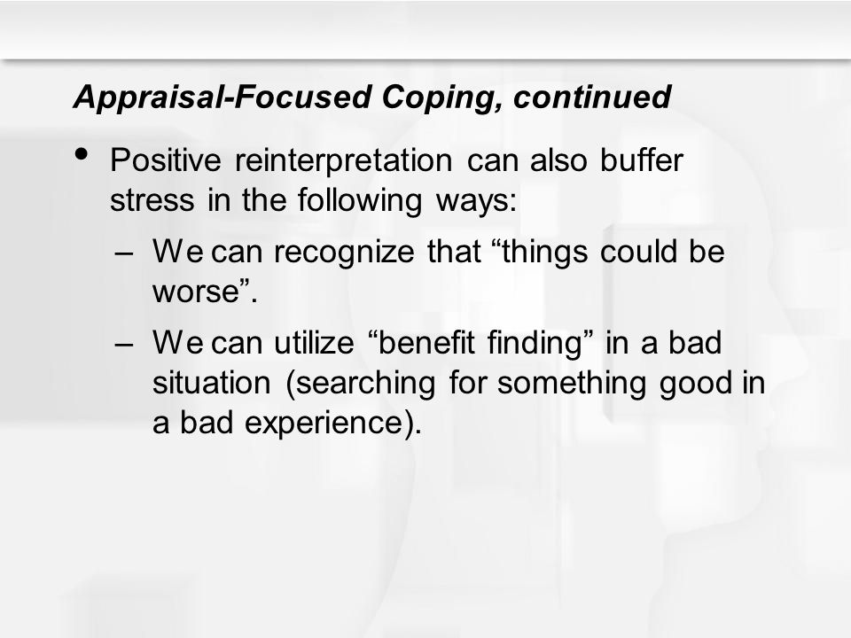 Appraisal-Focused Coping, continued