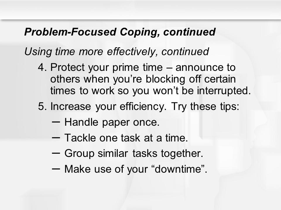 Problem-Focused Coping, continued
