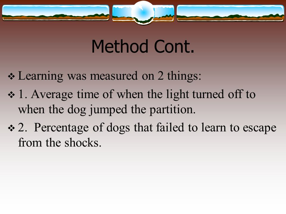 Method Cont. Learning was measured on 2 things: