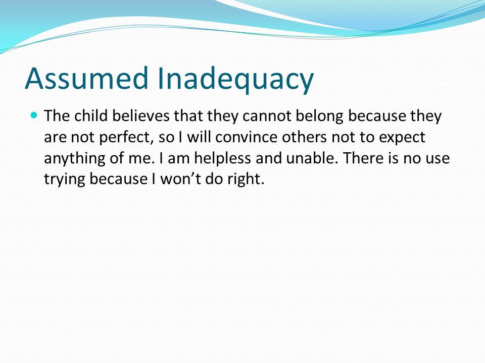 Assumed Inadequacy