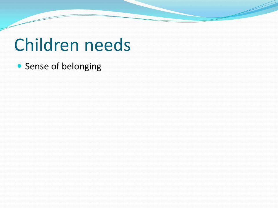 Children needs Sense of belonging