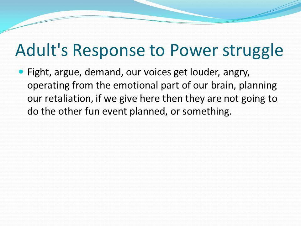 Adult s Response to Power struggle