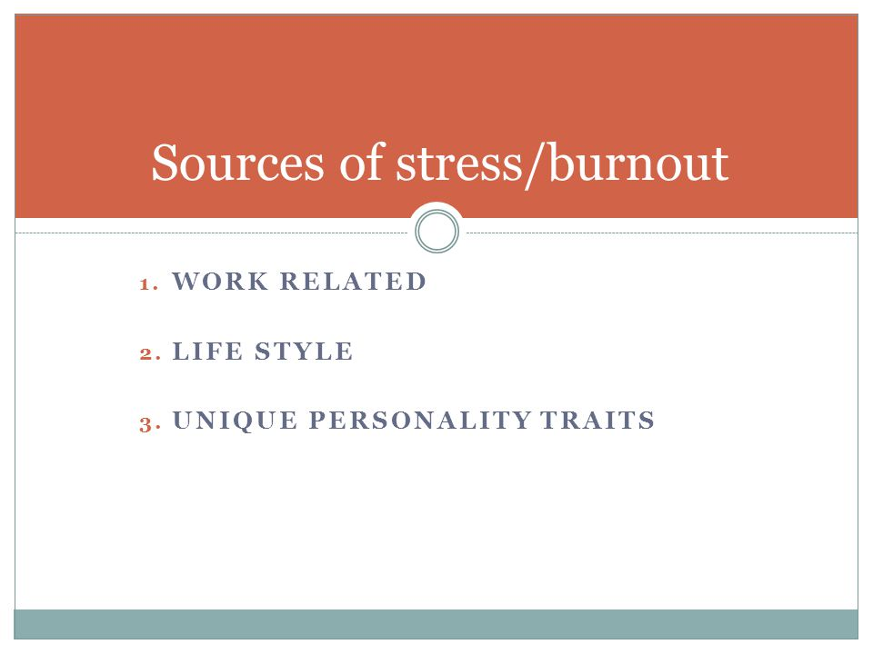 Sources of stress/burnout