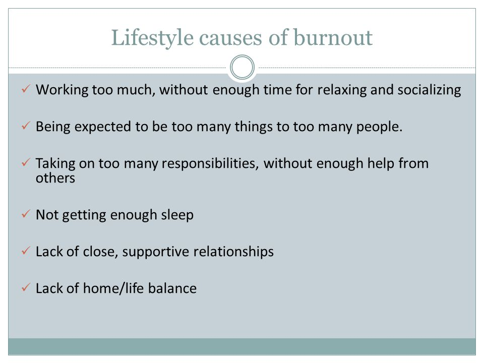 Lifestyle causes of burnout
