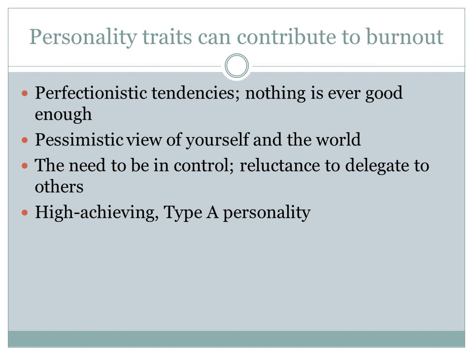 Personality traits can contribute to burnout