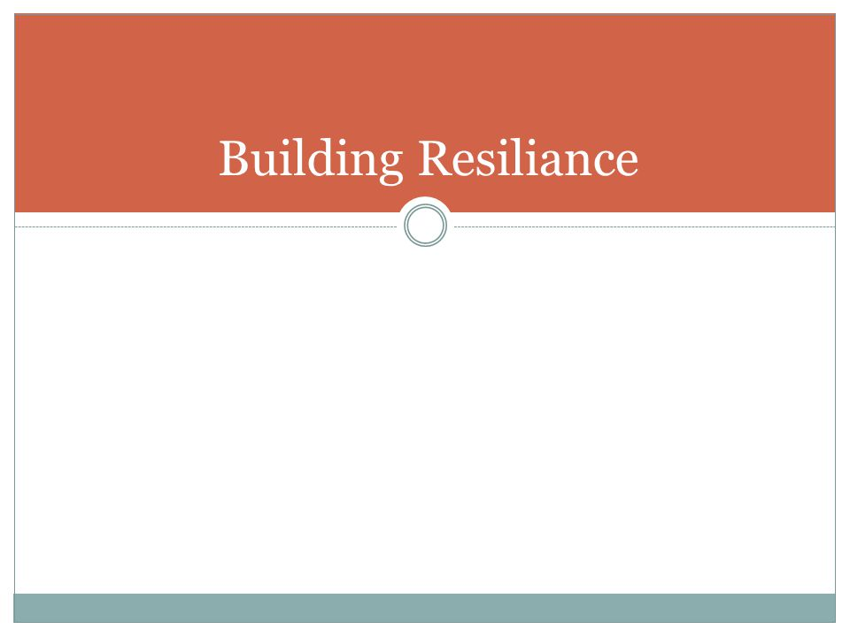Building Resiliance