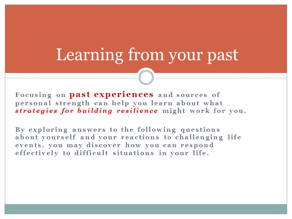 Learning from your past