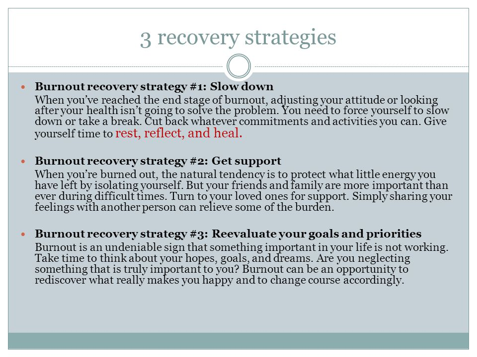 3 recovery strategies Burnout recovery strategy #1: Slow down
