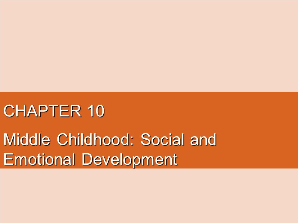 Middle Childhood: Social and Emotional Development