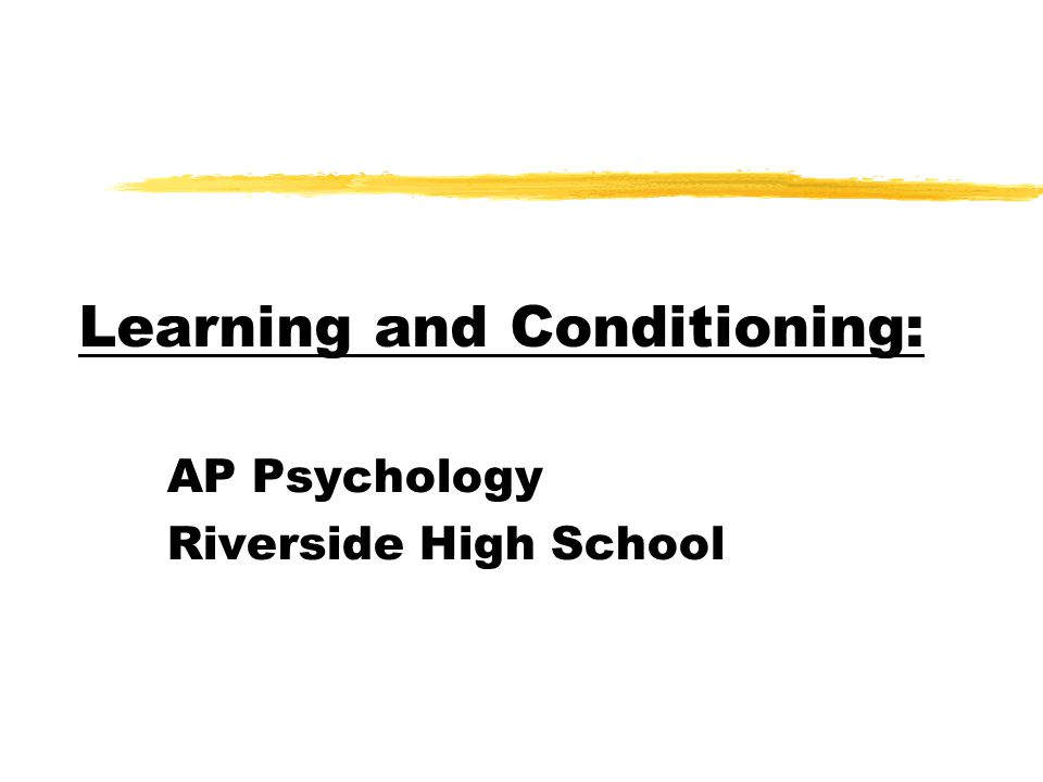 Learning and Conditioning: