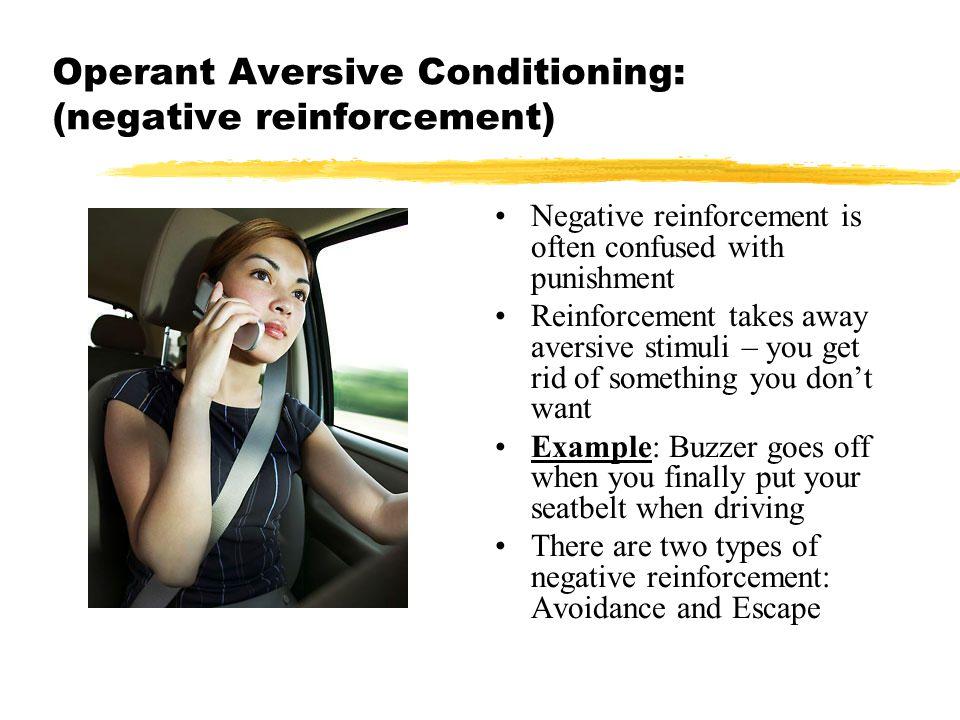 Operant Aversive Conditioning: (negative reinforcement)
