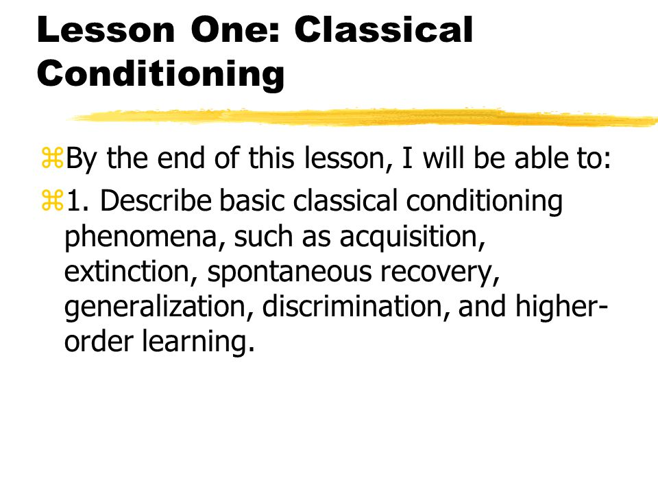 Lesson One: Classical Conditioning