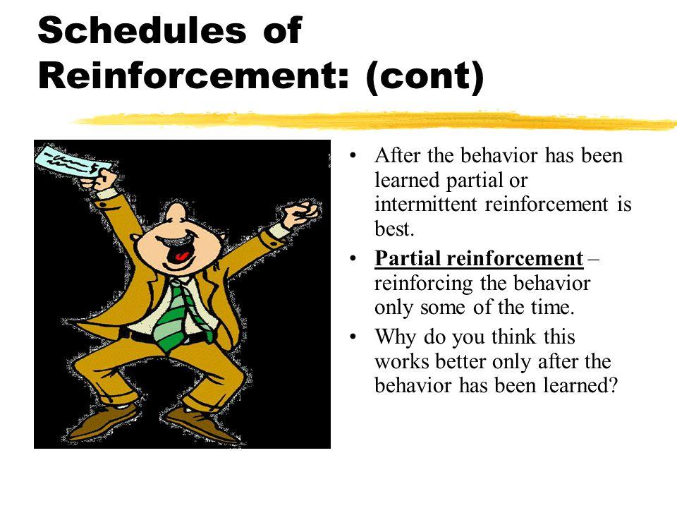Schedules of Reinforcement: (cont)