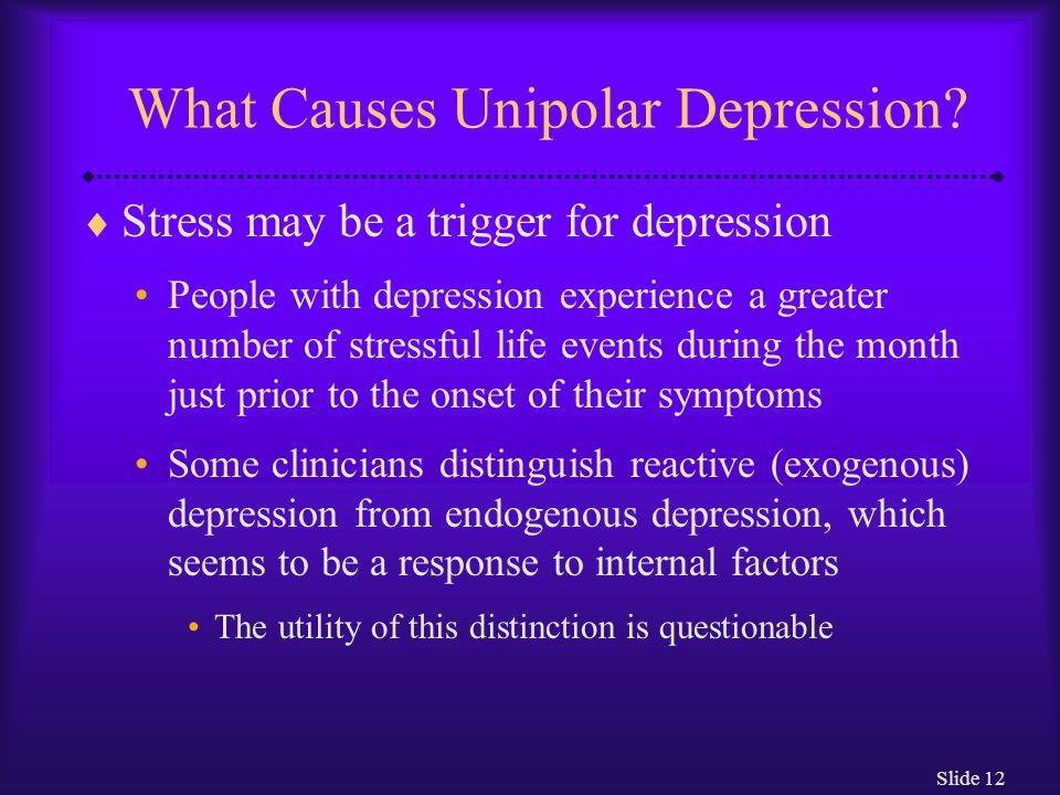 What Causes Unipolar Depression
