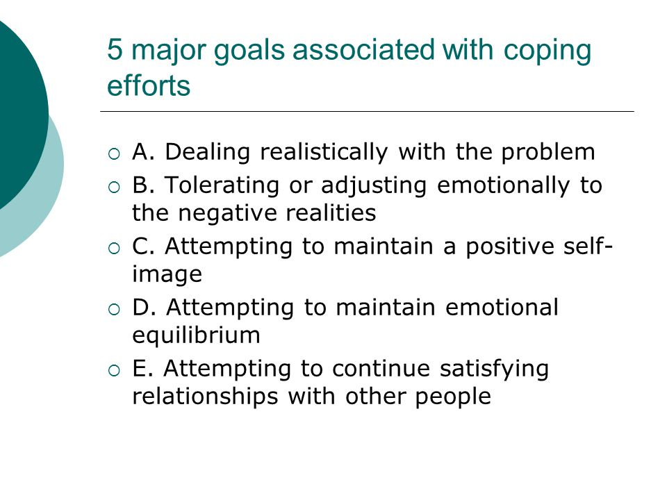5 major goals associated with coping efforts