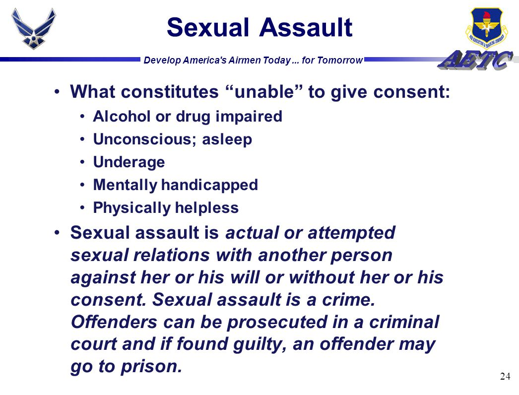 Sexual Assault What constitutes unable to give consent:
