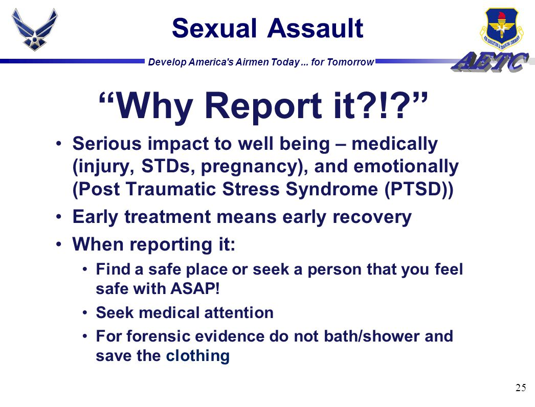 Why Report it ! Sexual Assault