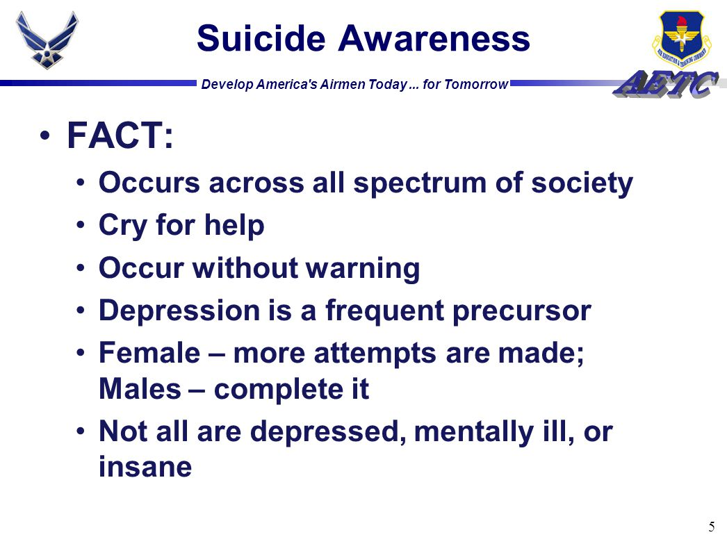 Suicide Awareness FACT: Occurs across all spectrum of society
