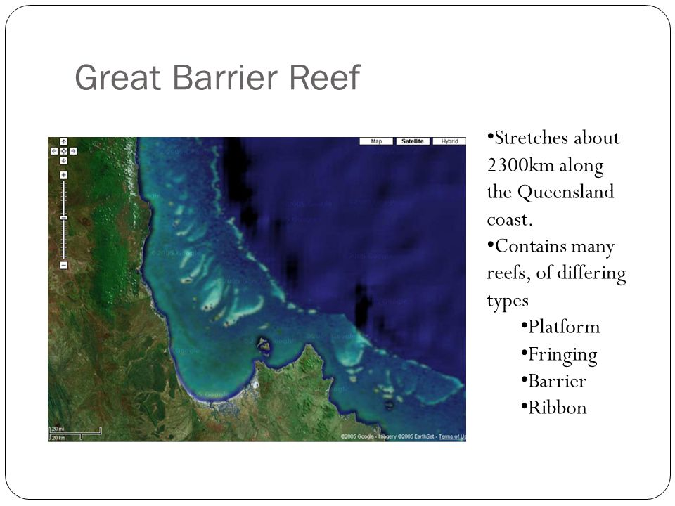 Great Barrier Reef Stretches about 2300km along the Queensland coast.