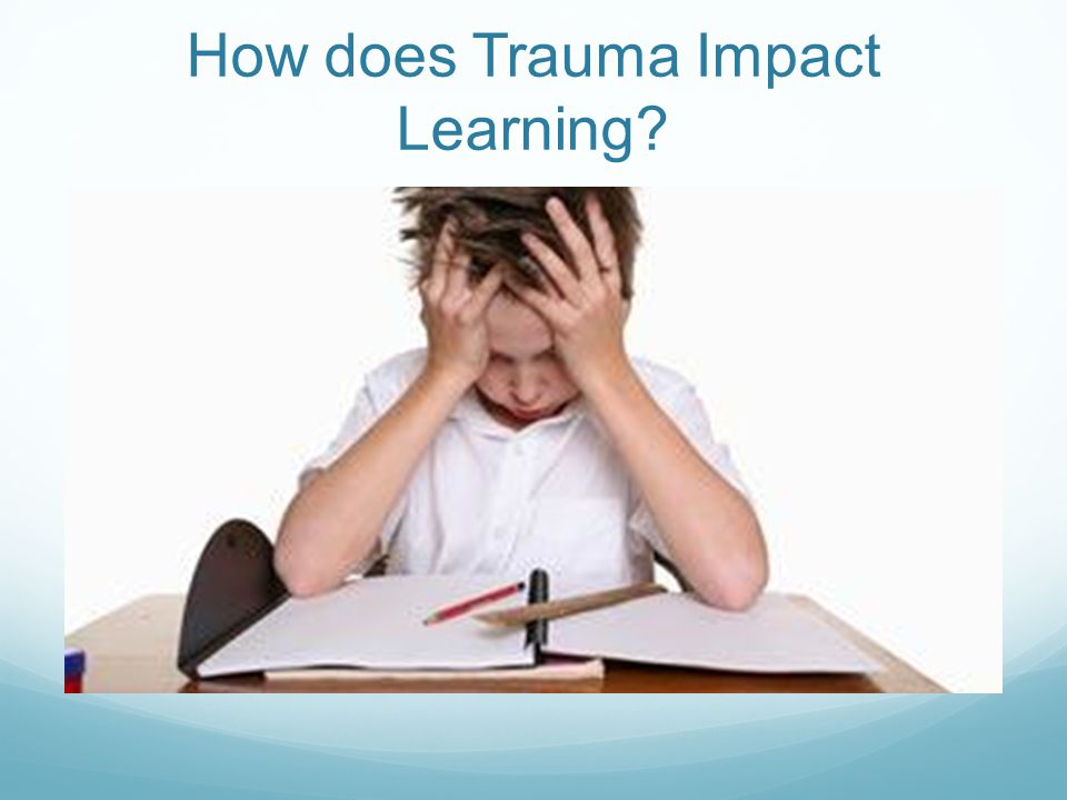 How does Trauma Impact Learning