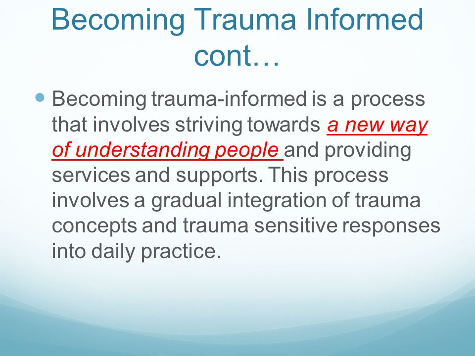 Becoming Trauma Informed cont…