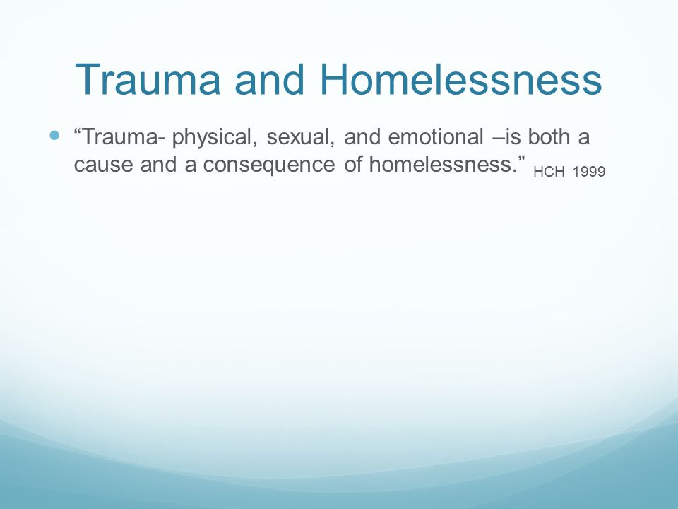 Trauma and Homelessness